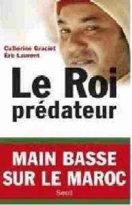 maroc roi predateur 194x300 - Le roi prédateur, Catherine Graciet et Éric Laurent