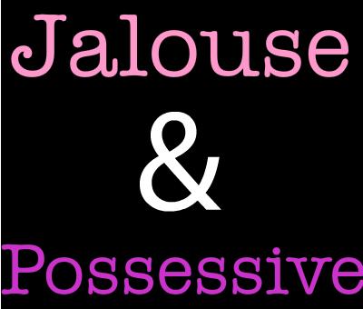 Jalousie possessivité - C\'est Savoir.fr